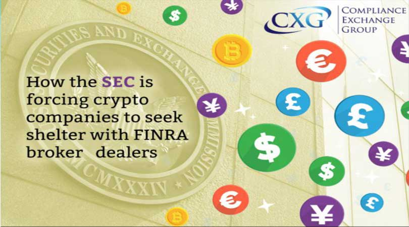 How the SEC is forcing Crypto to seek shelter with Finra Broker Dealers