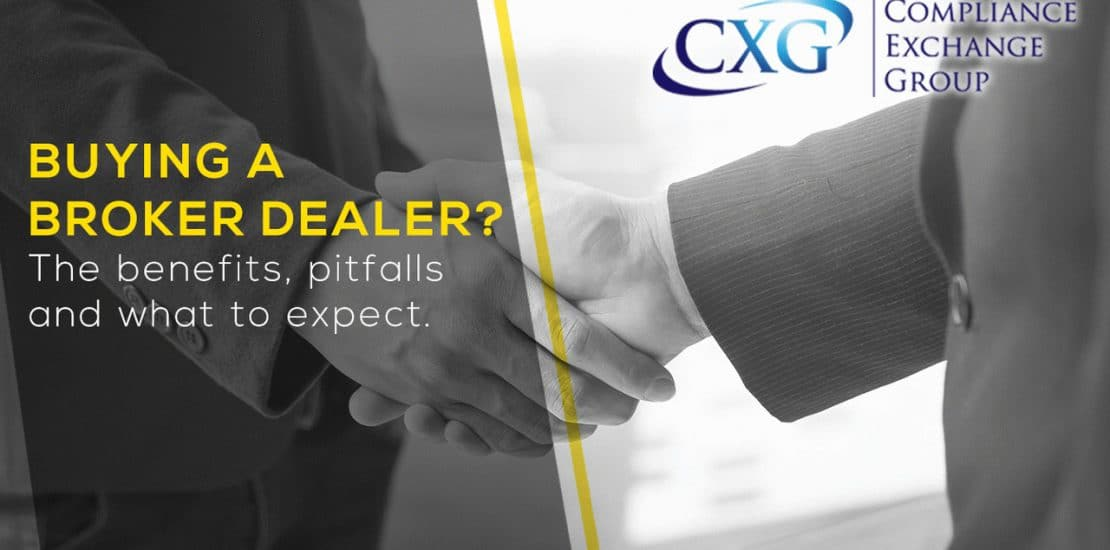 Buying A Broker Dealer The Benefits Pitfalls And What To Expect Cxg